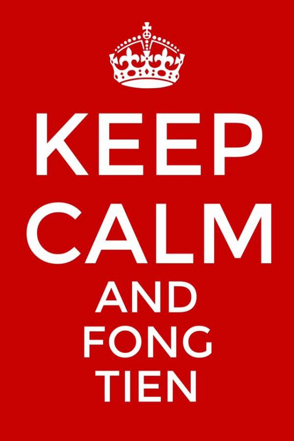 Keep calm and Fong Tien