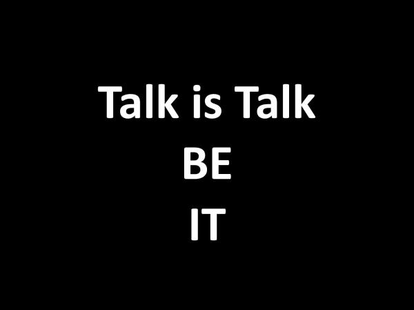 Talk is Talk-BE IT
